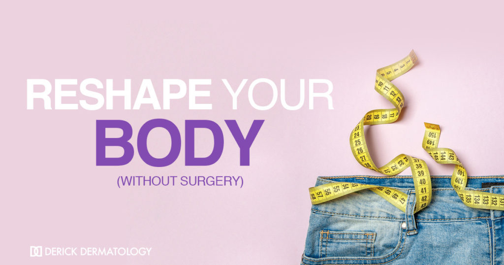 Reshape Your Body Without Surgery