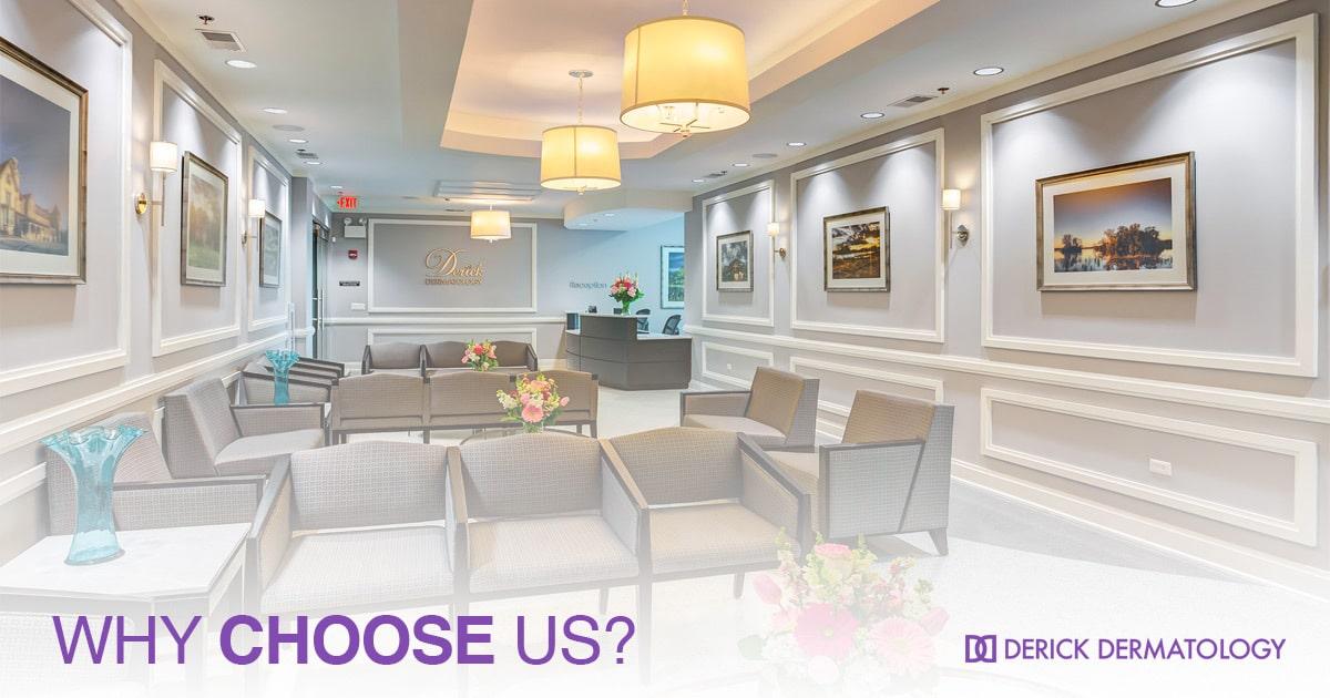 Why Choose Derick Dermatology?